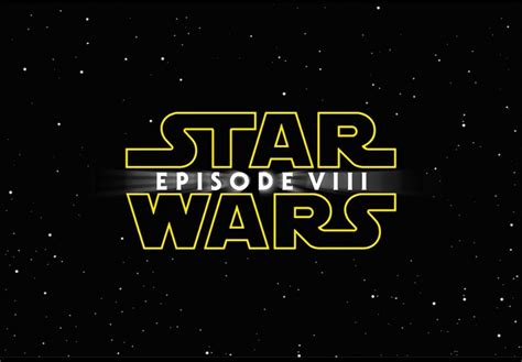 Star Wars: Episode 8   info, trailers, rumours
