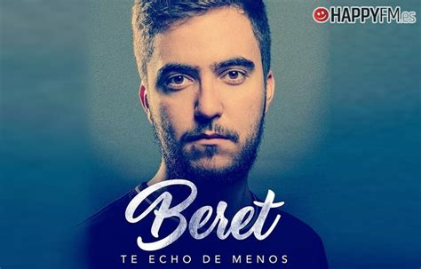 'Te echo de menos', de Beret: letra y video - Happyfm