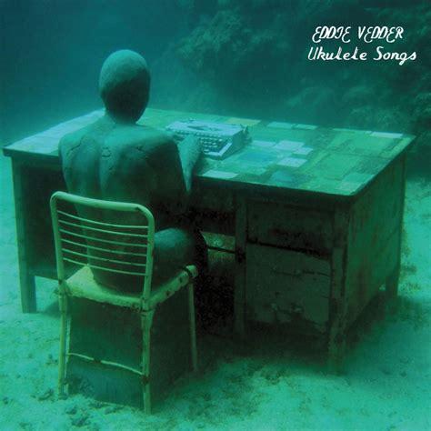 'Ukulele Songs' de Eddie Vedder: letras traducidas  post 1 ...