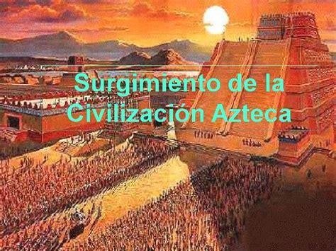 Surgimiento de la civilización azteca