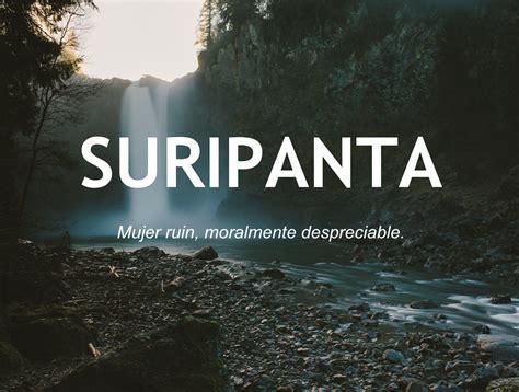 Suripanta – Otras 20 o mil palabras bonitas del idioma español