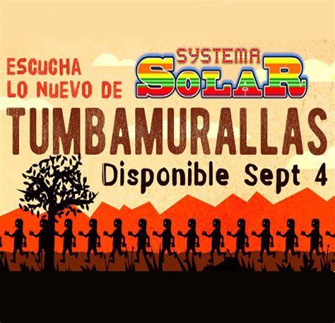 "Systema Solar Presenta su nuevo sencillo ""Tumba Murallas ..."