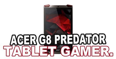 Tablet ACER Predator G8. Tablet para Gamers. | fanAPPticos