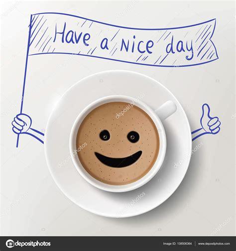 Taza de café con tener un buen día — Archivo Imágenes ...