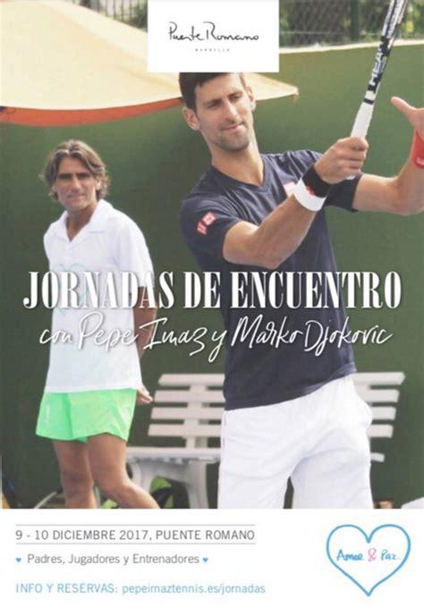 "Tenis   Pepe Imaz: ""Djokovic tiene amor, respeto y ..."