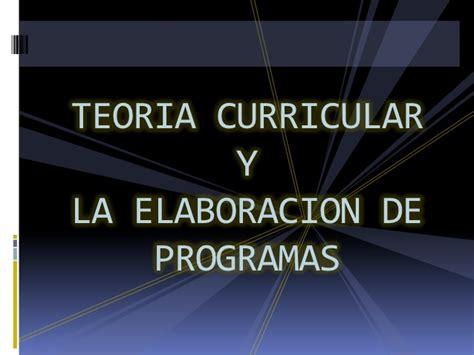 Teoría curricular y la elaboración de programas