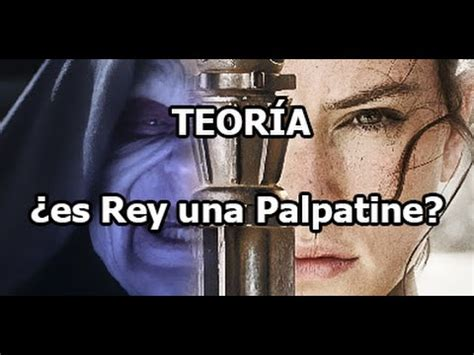 TEORÍA: ¿Es Rey descendiente de Palpatine?   Star Wars ...