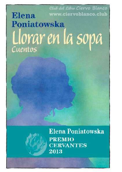 Tertulia literaria: LLORAR EN LA SOPA de Elena Poniatowska