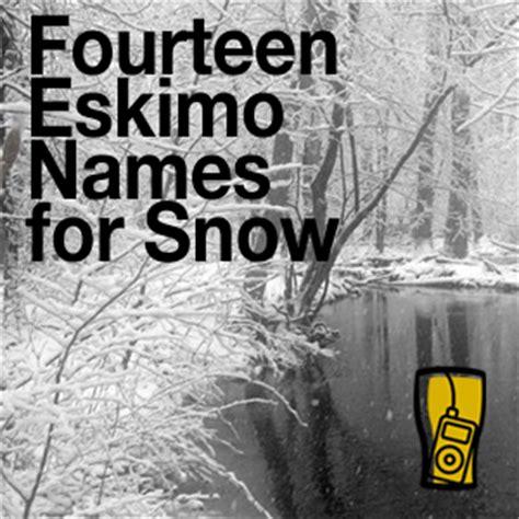 The 14 Eskimo Names for Snow : The Seanachai