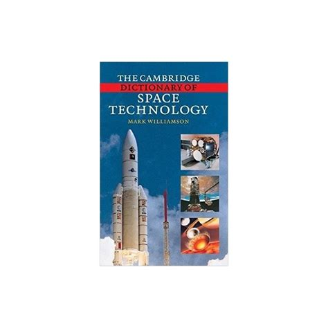 THE CAMBRIDGE DICTIONARY OF SPACE TECHNOLOGY.
