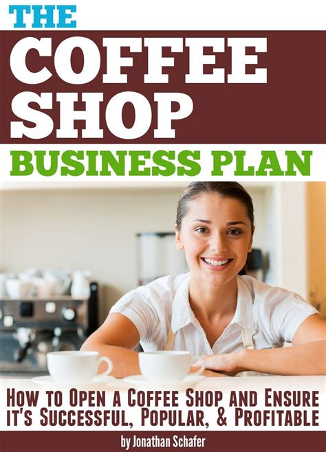 The Coffee Shop Business Plan: How to Open a Coffee Shop ...