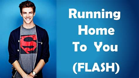 THE FLASH   Running Home To You   Grand Gustin  Barry ...