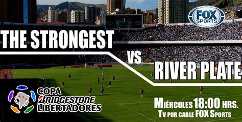 The Strongest vs River Plate podrá ver en vivo por Fox Sports
