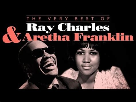 The Very Best of Ray Charles & Aretha Franklin   YouTube