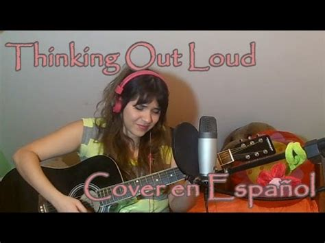 Thinking out loud - Ed Sheeran/ Cover Acustico Español ...