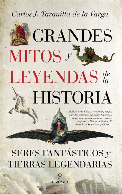 TIEMPO LITERARIO: GRANDES MITOS Y LEYENDAS DE LA HISTORIA