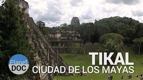 Tikal. Ciudad de los Mayas | Historia - Planet Doc - YouTube