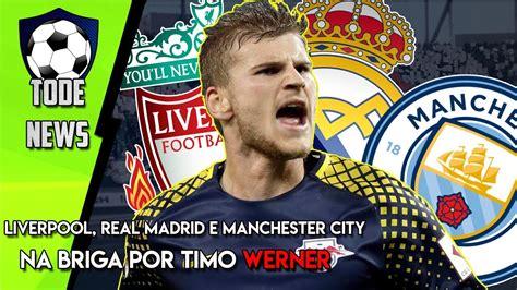 TIMO WERNER DISPUTADO POR LIVERPOOL , REAL MADRID E ...