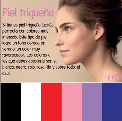 Tip 2: Piel trigueña - Si tienes piel trigueña lucirás ...