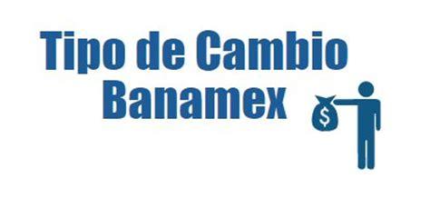 Tipo de cambio Banamex: consulta su cotización - Rankia