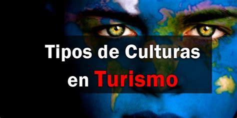 Tipos de Culturas en el Turismo - Entorno Turístico