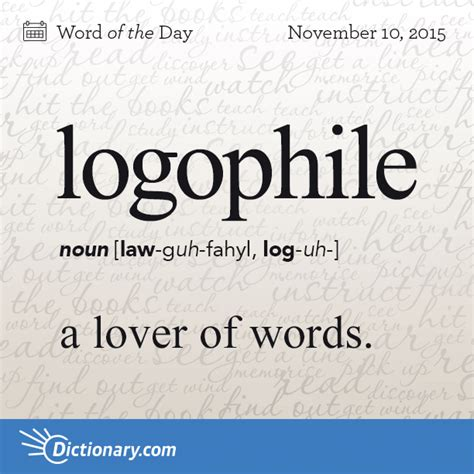 Today's Word of the Day is logophile. Learn its definition ...