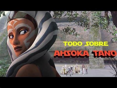 Todo sobre Ahsoka Tano   Star Wars Fans España   YouTube