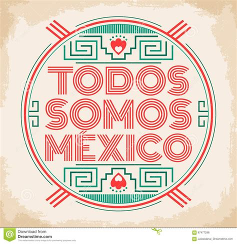 Todos Somos Mexico, Spanish Translation: We Are All Mexico ...