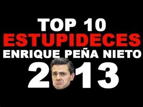 Top 10 Estupideces de Enrique Peña Nieto !!!!!!   Daikhlo