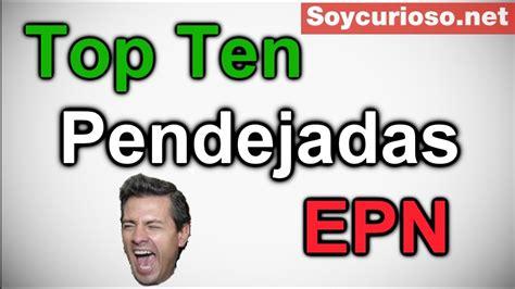 TOP 10 Pendejadas Peña Nieto: Volumen 1 - YouTube