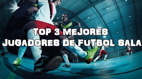 Top 3 mejores jugadores de Futbol Sala - YouTube