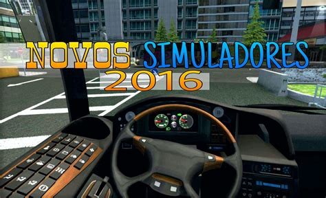 TOP 4 - Novos Simuladores De Caminhão, Ônibus e Carros ...