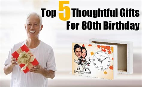 Top Five Thoughtful Gifts For 80th Birthday - 80th ...