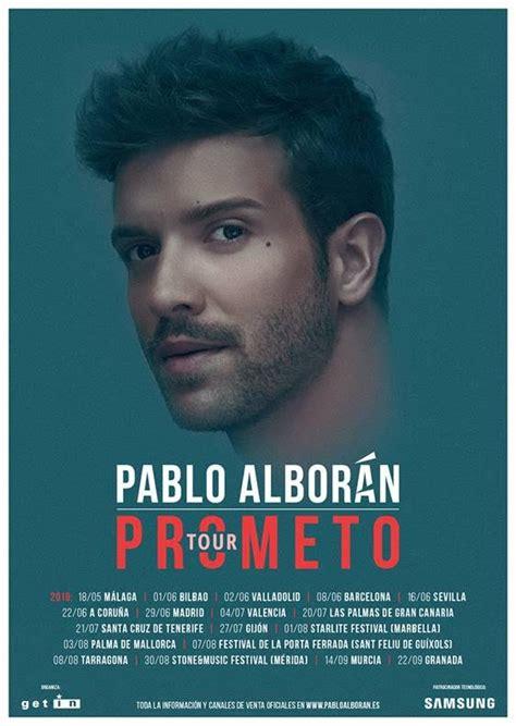 TOUR PROMETO 2018 vuelve la magia de PABLO ALBORÁN   Tony ...