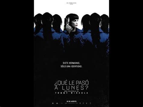 TRAILER DE LA PELÍCULA QUE LE PASO A LUNES? 2.017 - YouTube