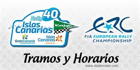 Tramos y Horarios del Rally Islas Canarias 2016 · A Todo ...