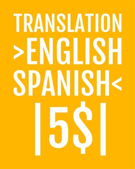 Translation English to Spanish and vice versa