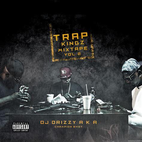 TRAP KINGZ VOL#2 - DJ DRIZZY (SEPTEMBER 2016) by Dj Drizzy ...