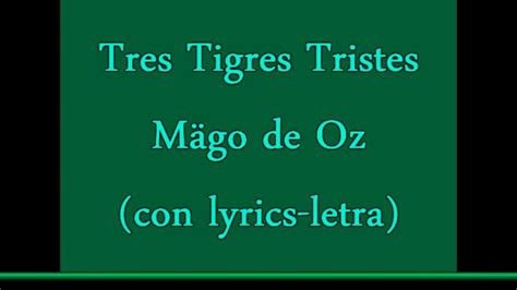 Tres Tristes Tigres-Mägo de Oz (con Lyrics-Letra) - YouTube