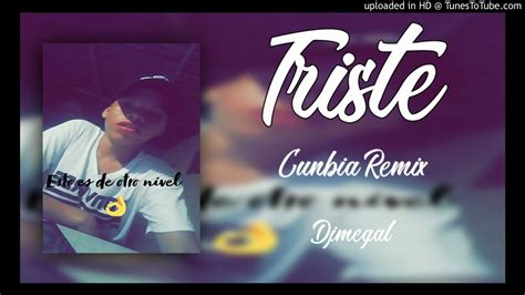 Triste Djmegal [Cumbia Remix] Bad Bunny   YouTube