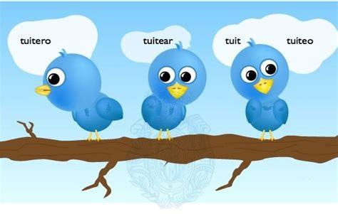 Tuit, tuitear, tuitero y tuiteo han sido aprobadas por la ...