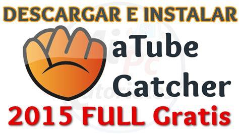 Tutorial Como Descargar e Instalar aTube Catcher Full ...