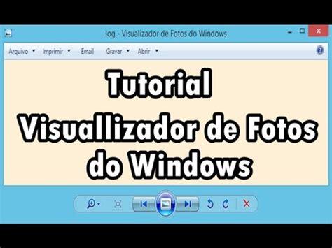 Tutorial - Visualizador de Fotos do Windows 7 para Windows ...