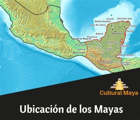Ubicación Geográfica de la Cultura Maya: Resumen y ...