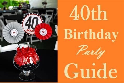 Ultimate 40th Birthday Party Ideas Guide: Must Read ...