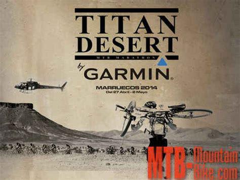 Últimos días para inscribirse en la Titan Desert by Garmin ...