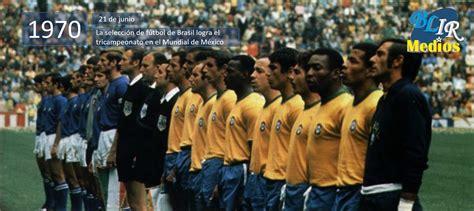Un día como hoy, 21 de junio de 1970, La selección de ...