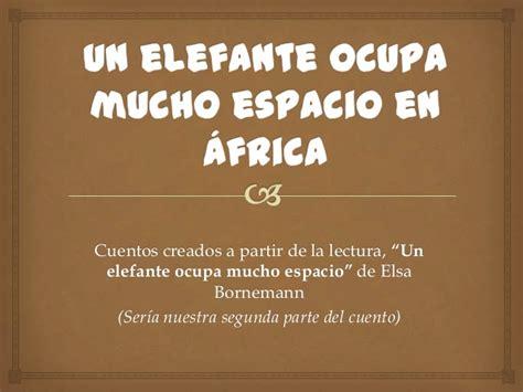 UN ELEFANTE OCUPA MUCHO ESPACIO EN ÁFRICA