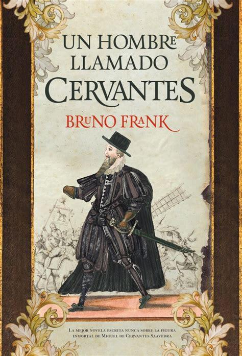 Un hombre llamado Cervantes | El mar de tinta