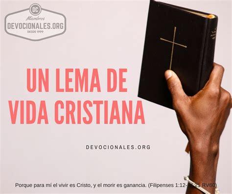 Un Lema De Vida † Para mí el vivir es Cristo, y el morir ...